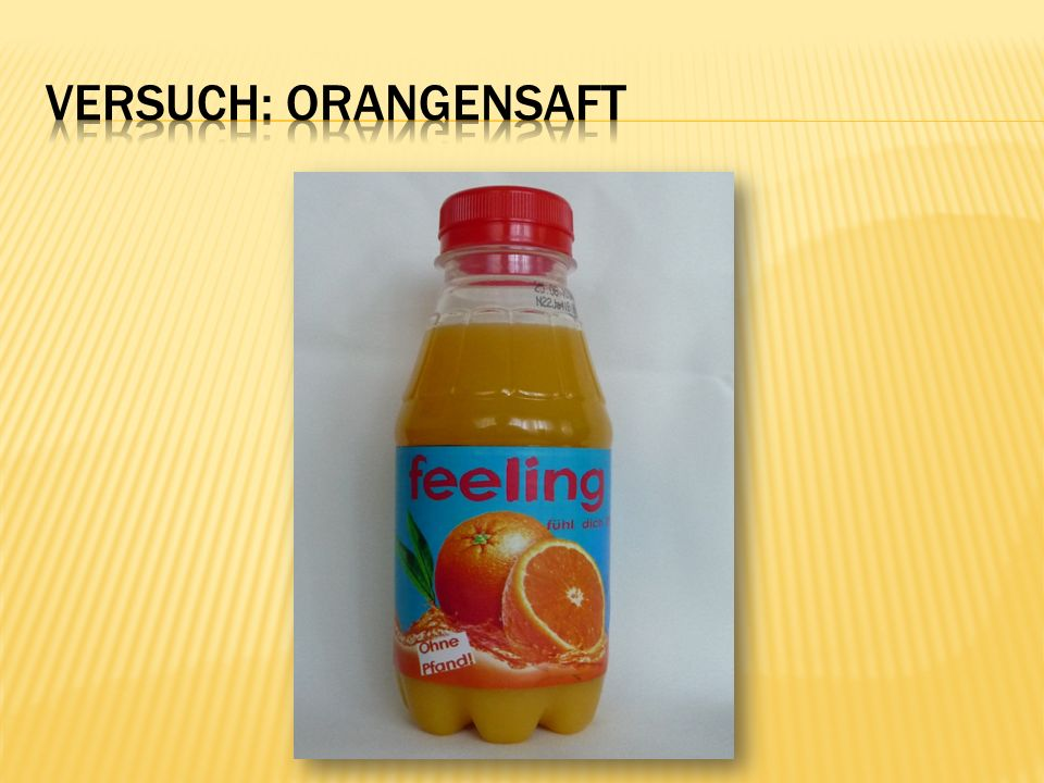 Versuch: Orangensaft