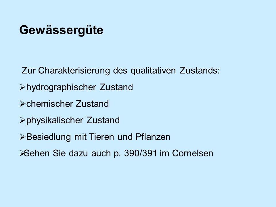 Gewässergüte Zur Charakterisierung des qualitativen Zustands: