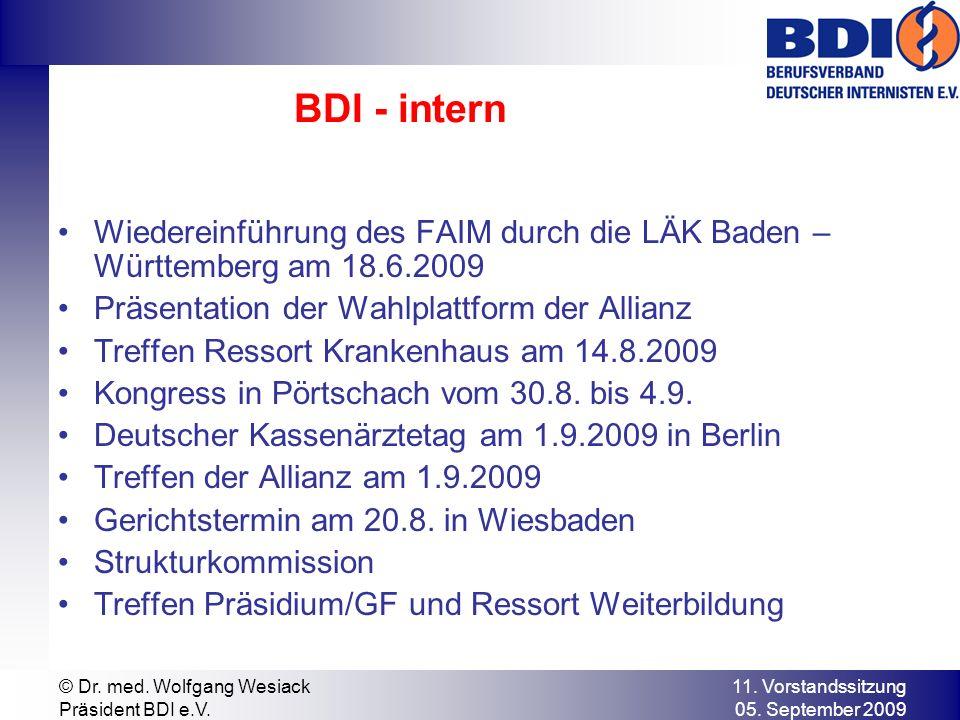 BDI - intern Wiedereinführung des FAIM durch die LÄK Baden – Württemberg am 18.6.2009. Präsentation der Wahlplattform der Allianz.