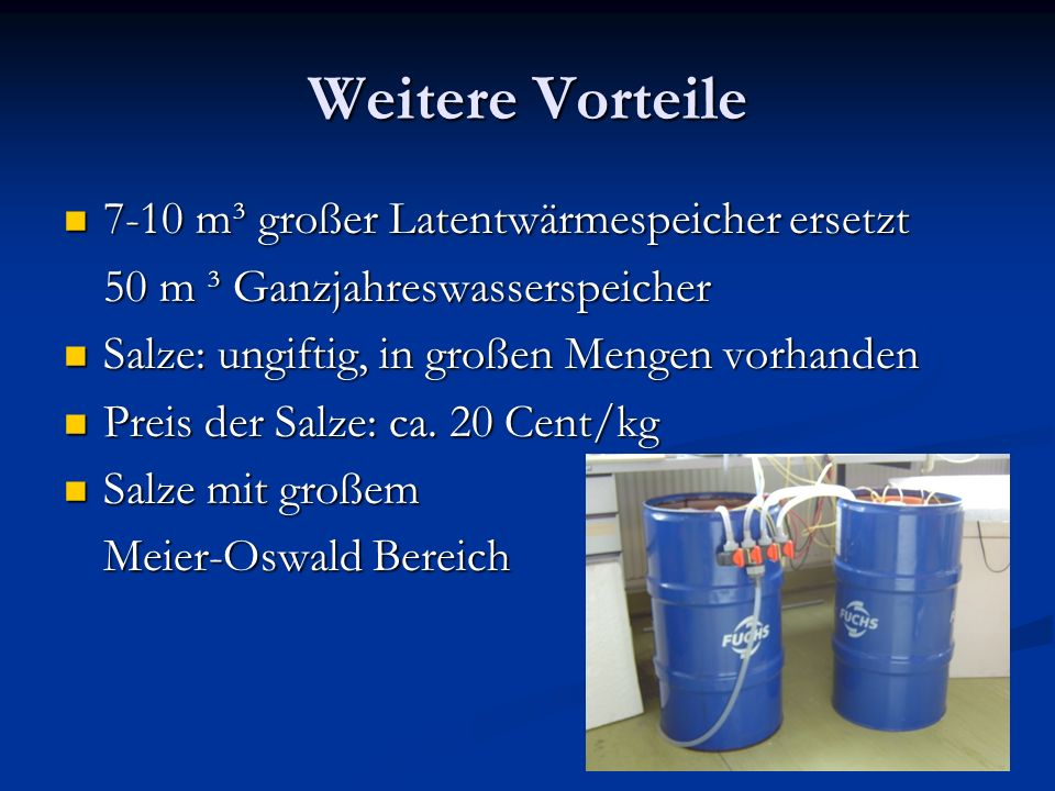 Weitere Vorteile 7-10 m³ großer Latentwärmespeicher ersetzt