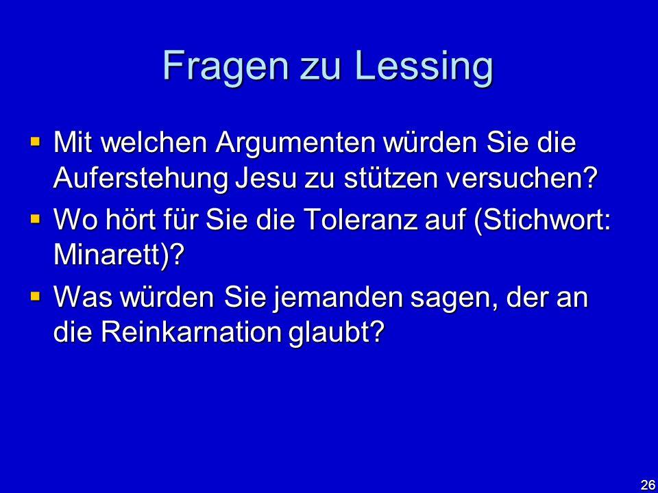 Fragen zu Lessing Mit welchen Argumenten würden Sie die Auferstehung Jesu zu stützen versuchen