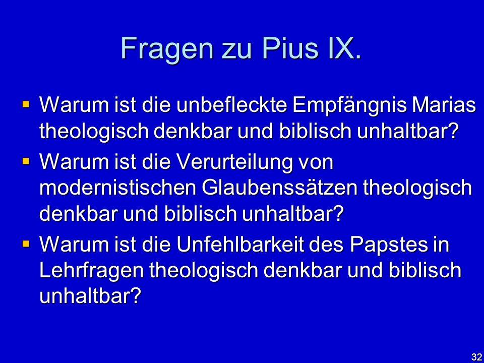 Fragen zu Pius IX. Warum ist die unbefleckte Empfängnis Marias theologisch denkbar und biblisch unhaltbar