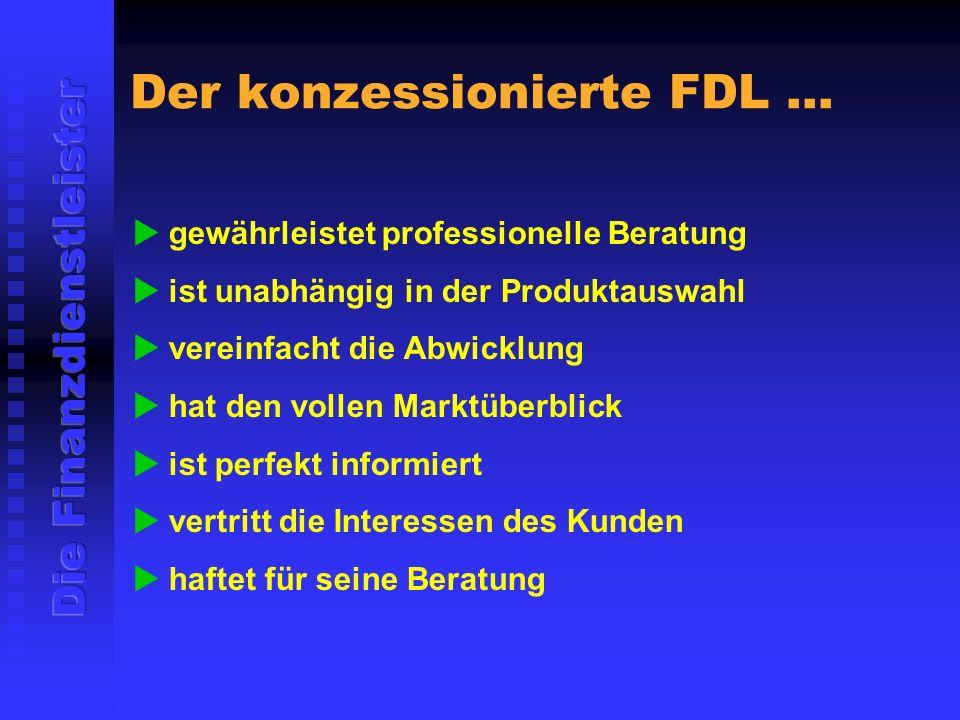 Der konzessionierte FDL ...