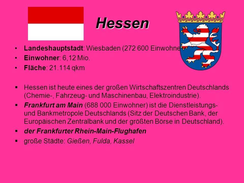 Hessen Landeshauptstadt: Wiesbaden (272 600 Einwohner)