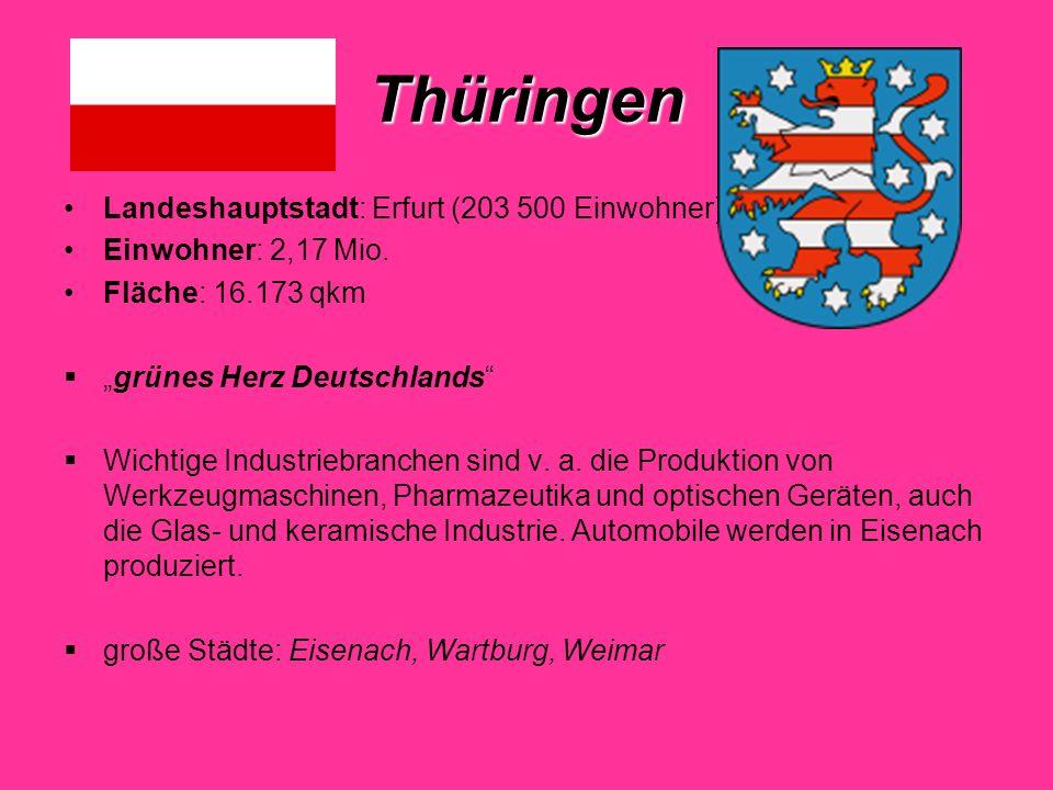 Thüringen Landeshauptstadt: Erfurt (203 500 Einwohner)