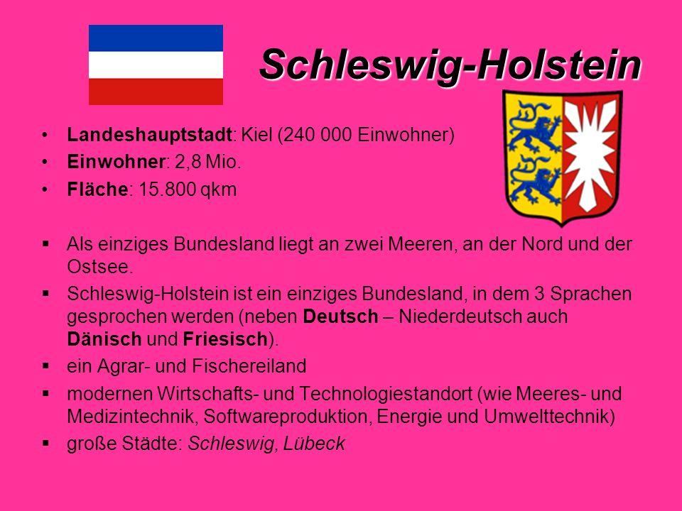 Schleswig-Holstein Landeshauptstadt: Kiel (240 000 Einwohner)