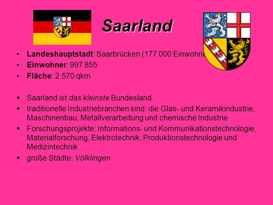 Saarland Landeshauptstadt: Saarbrücken (177 000 Einwohner)