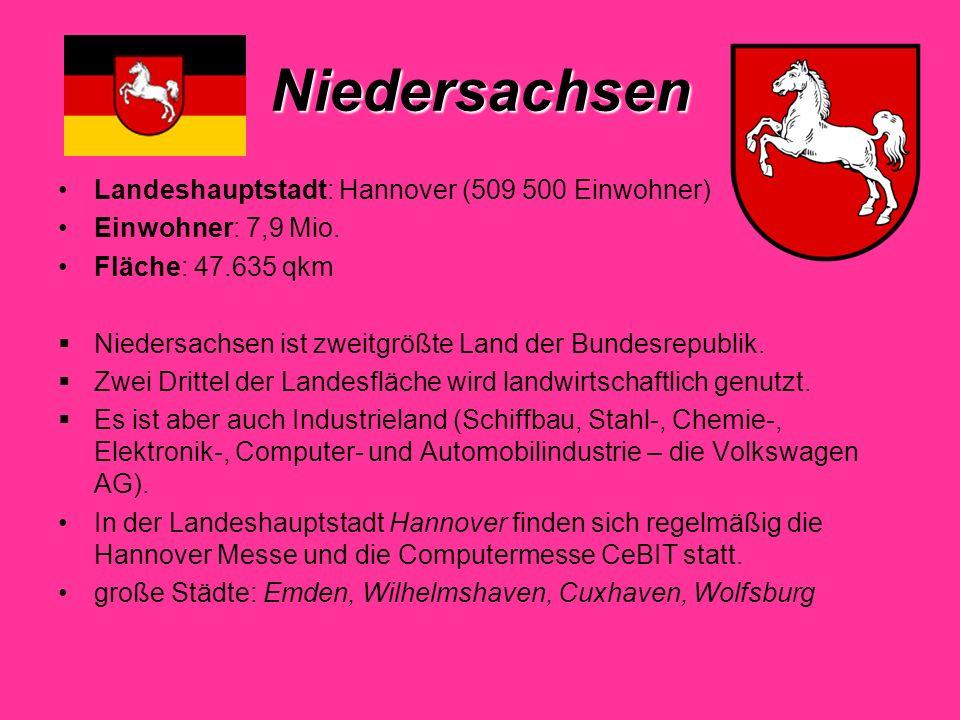 Niedersachsen Landeshauptstadt: Hannover (509 500 Einwohner)
