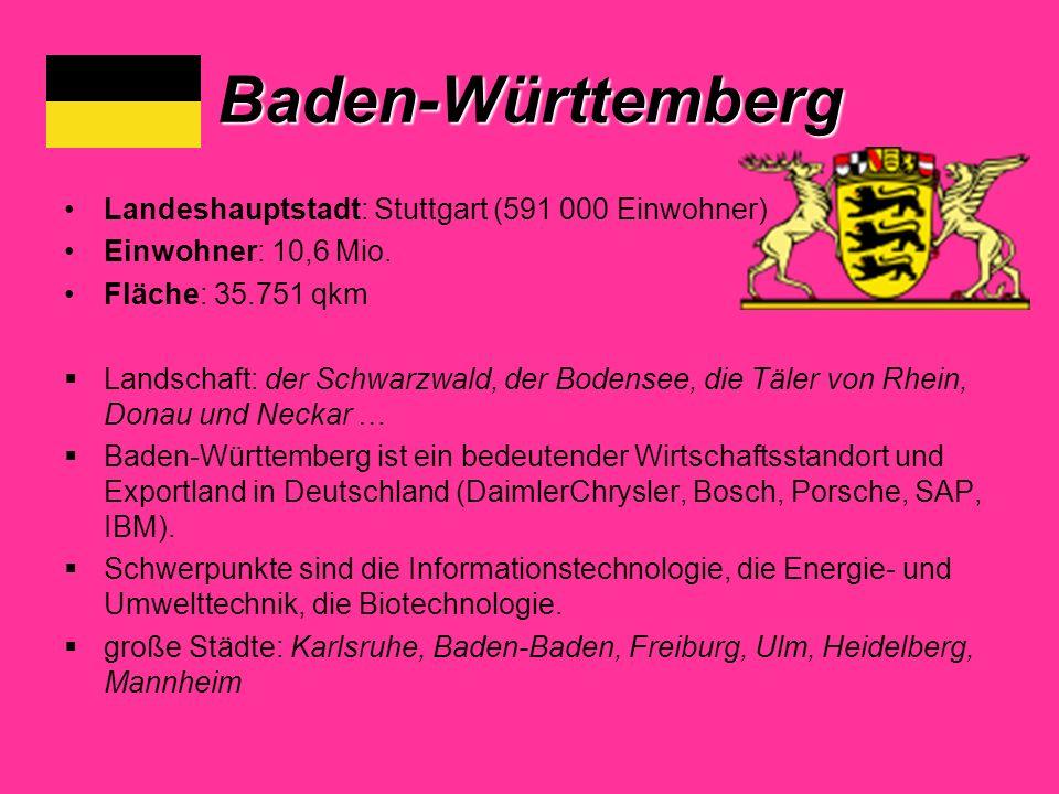 Baden-Württemberg Landeshauptstadt: Stuttgart (591 000 Einwohner)