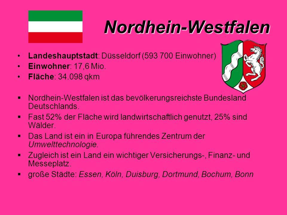 Nordhein-Westfalen Landeshauptstadt: Düsseldorf (593 700 Einwohner)