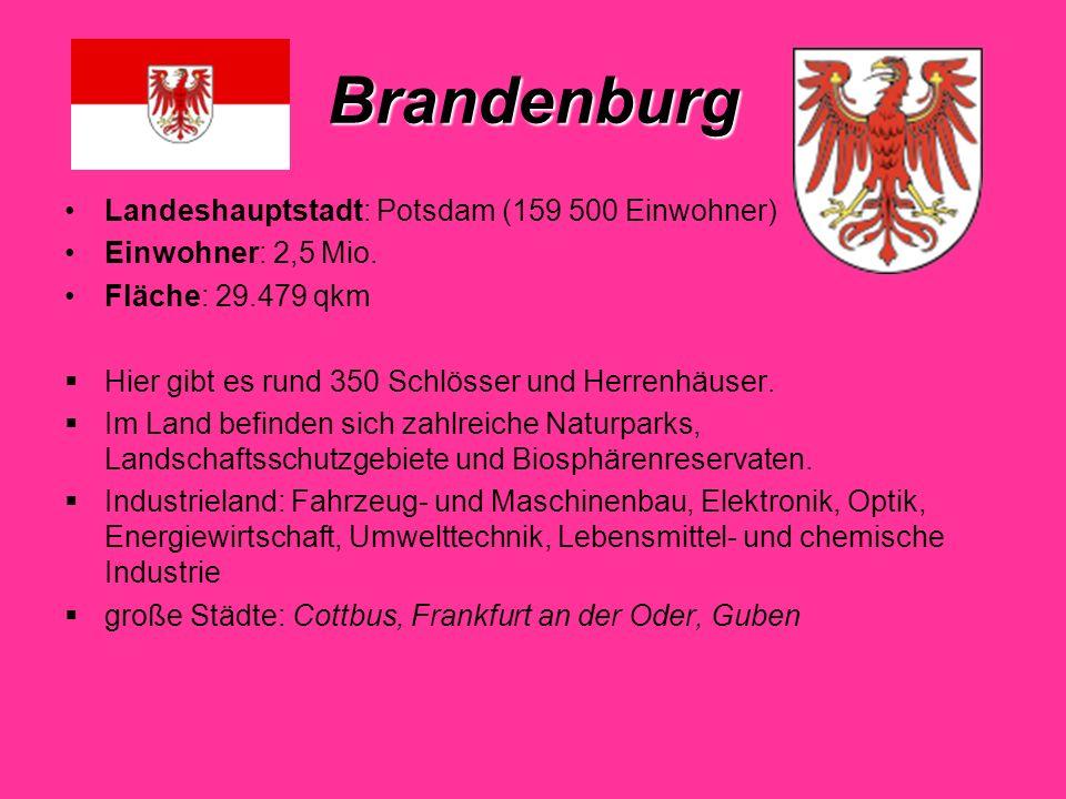 Brandenburg Landeshauptstadt: Potsdam (159 500 Einwohner)
