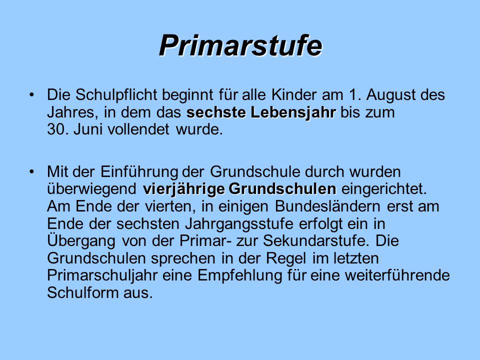Primarstufe Die Schulpflicht beginnt für alle Kinder am 1. August des Jahres, in dem das sechste Lebensjahr bis zum 30. Juni vollendet wurde.