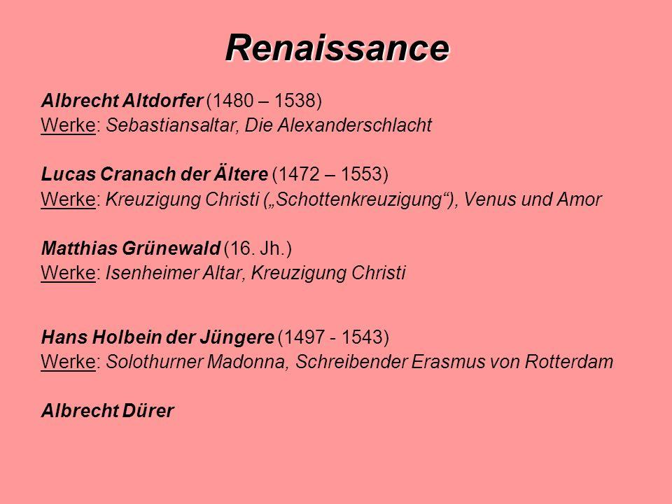 Renaissance Albrecht Altdorfer (1480 – 1538)