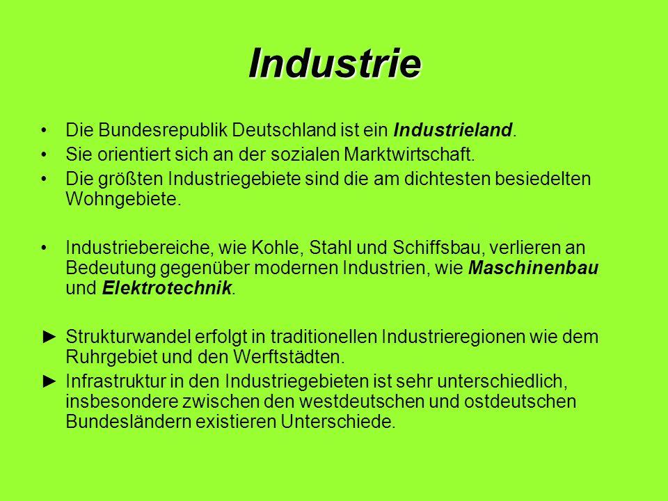 Industrie Die Bundesrepublik Deutschland ist ein Industrieland.