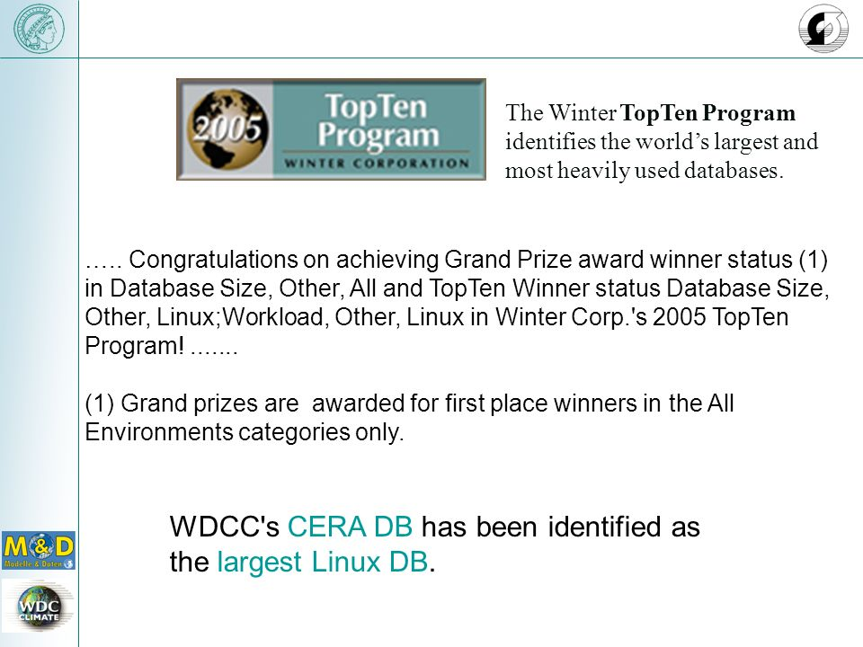 WDCC s CERA DB has been identified as the largest Linux DB.