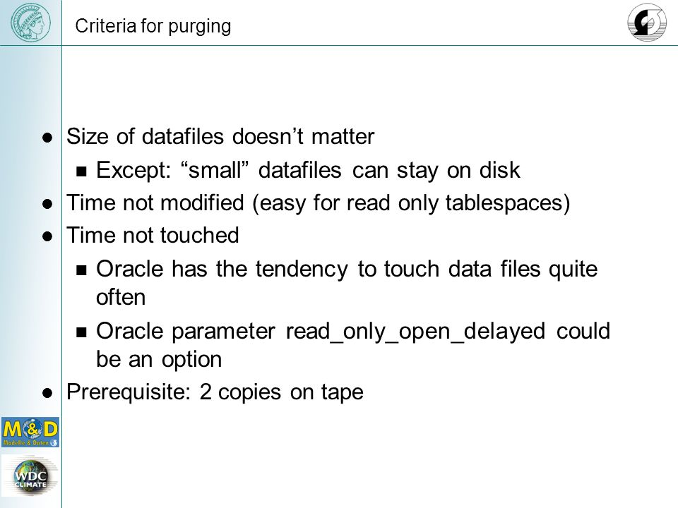Except: small datafiles can stay on disk