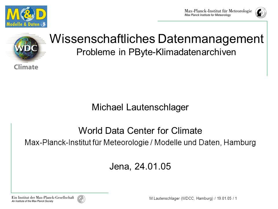 Wissenschaftliches Datenmanagement Probleme in PByte-Klimadatenarchiven