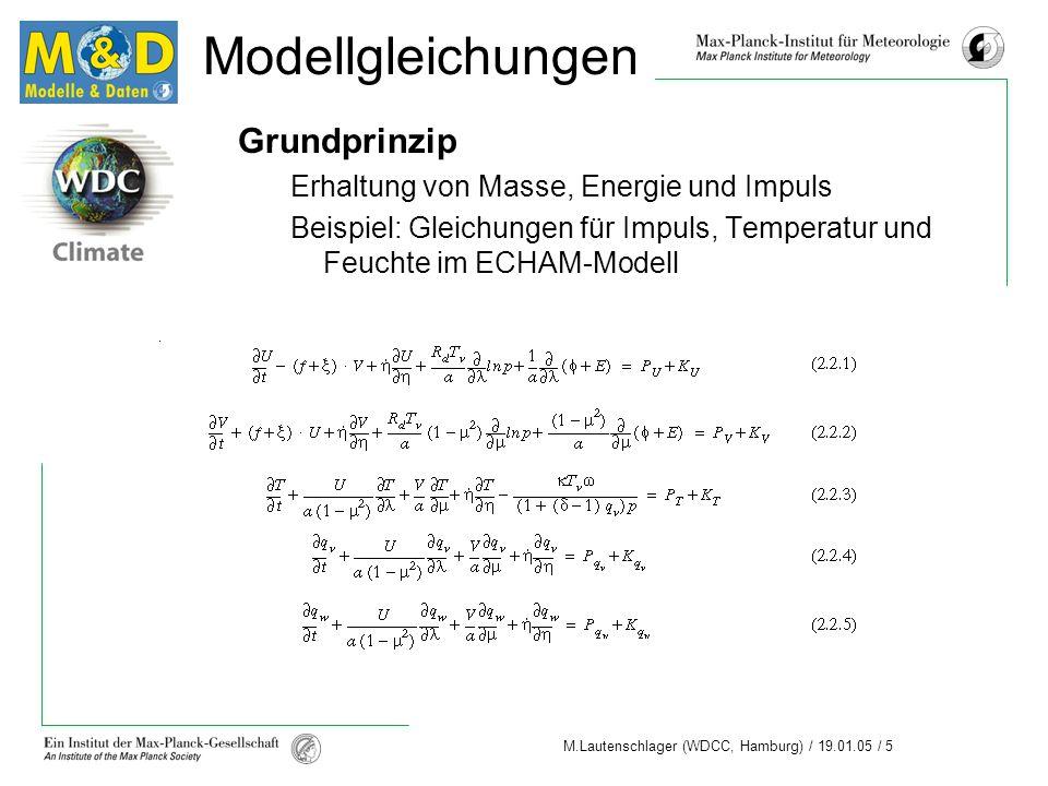 Modellgleichungen Grundprinzip Erhaltung von Masse, Energie und Impuls