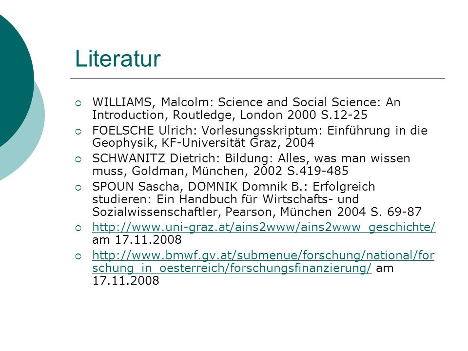 Literatur WILLIAMS, Malcolm: Science and Social Science: An Introduction, Routledge, London 2000 S.12-25.