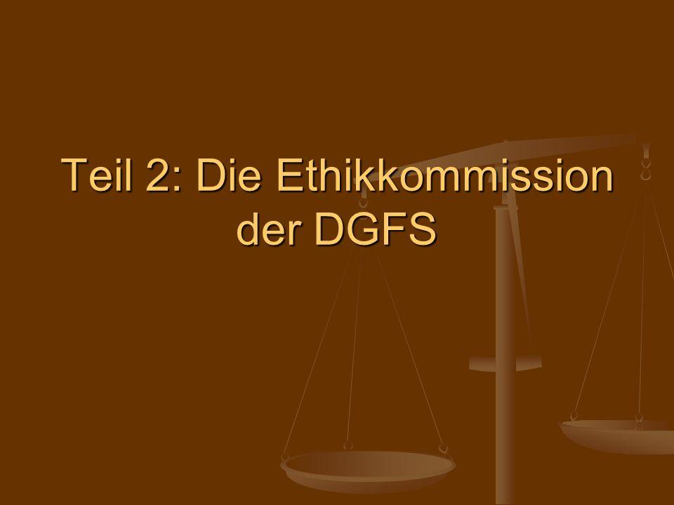 Teil 2: Die Ethikkommission der DGFS