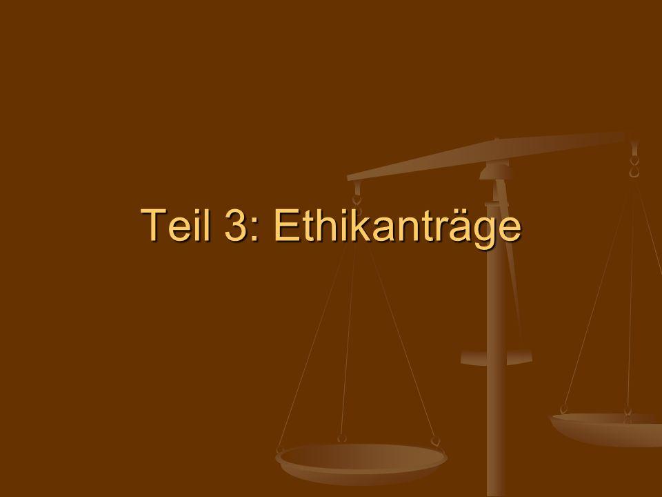Teil 3: Ethikanträge