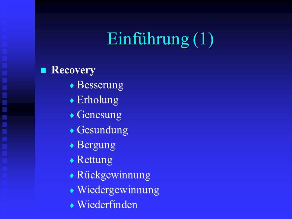 Einführung (1) Recovery Besserung Erholung Genesung Gesundung Bergung
