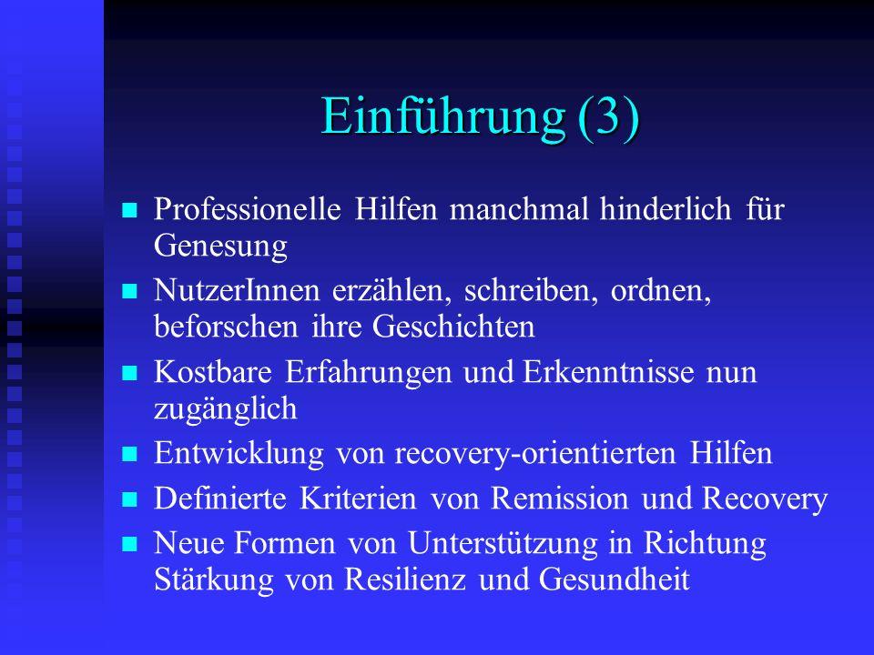 Einführung (3) Professionelle Hilfen manchmal hinderlich für Genesung