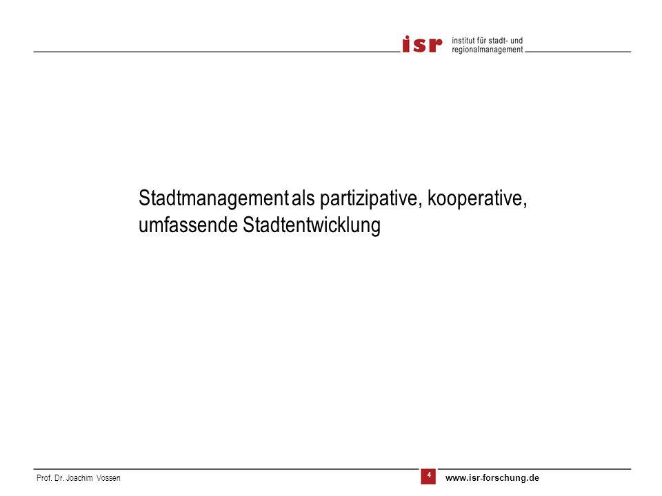 Stadtmanagement als partizipative, kooperative, umfassende Stadtentwicklung