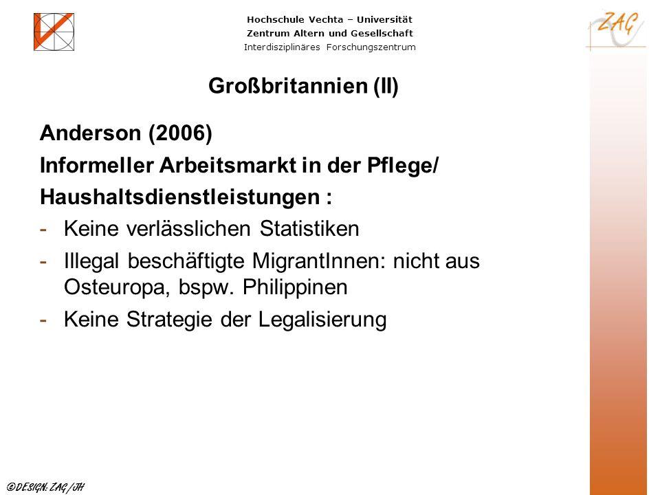 Großbritannien (II) Anderson (2006) Informeller Arbeitsmarkt in der Pflege/ Haushaltsdienstleistungen :