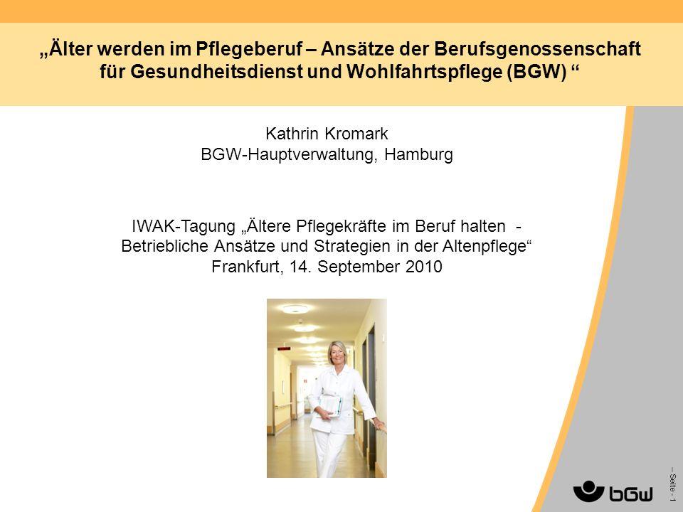 """""""Älter werden im Pflegeberuf – Ansätze der Berufsgenossenschaft für Gesundheitsdienst und Wohlfahrtspflege (BGW)"""