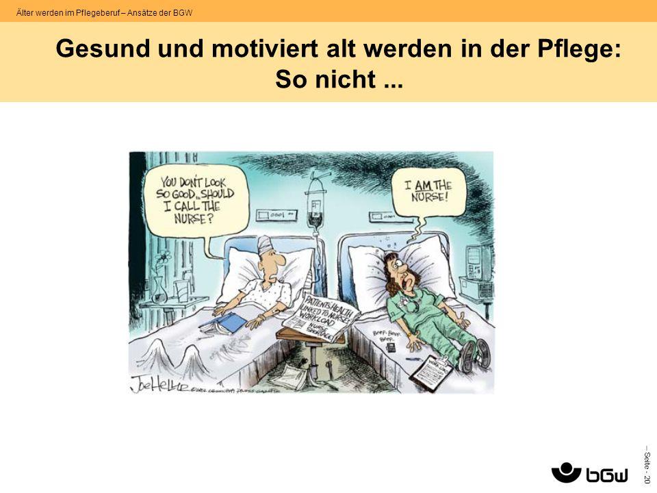 Gesund und motiviert alt werden in der Pflege: So nicht ...