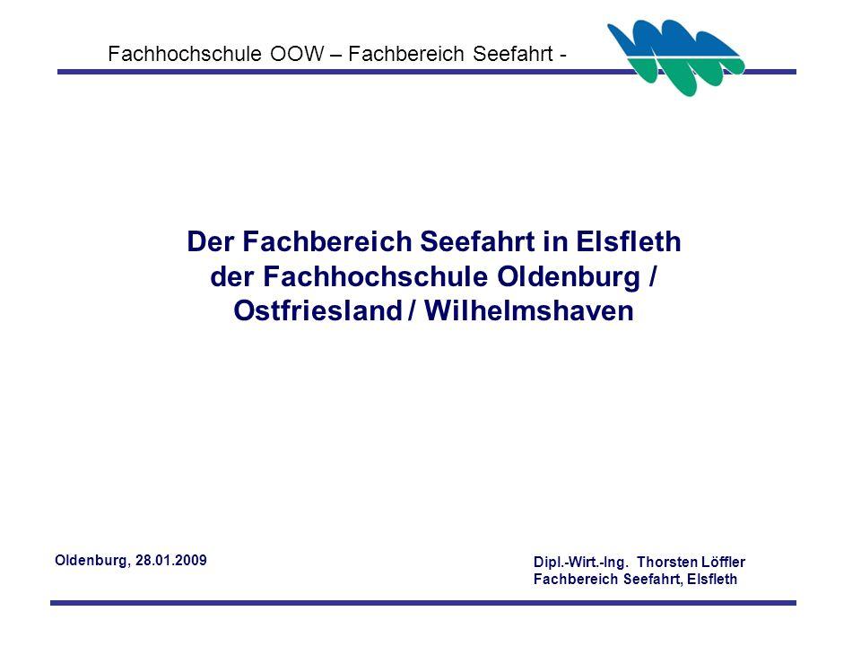 Der Fachbereich Seefahrt in Elsfleth der Fachhochschule Oldenburg / Ostfriesland / Wilhelmshaven