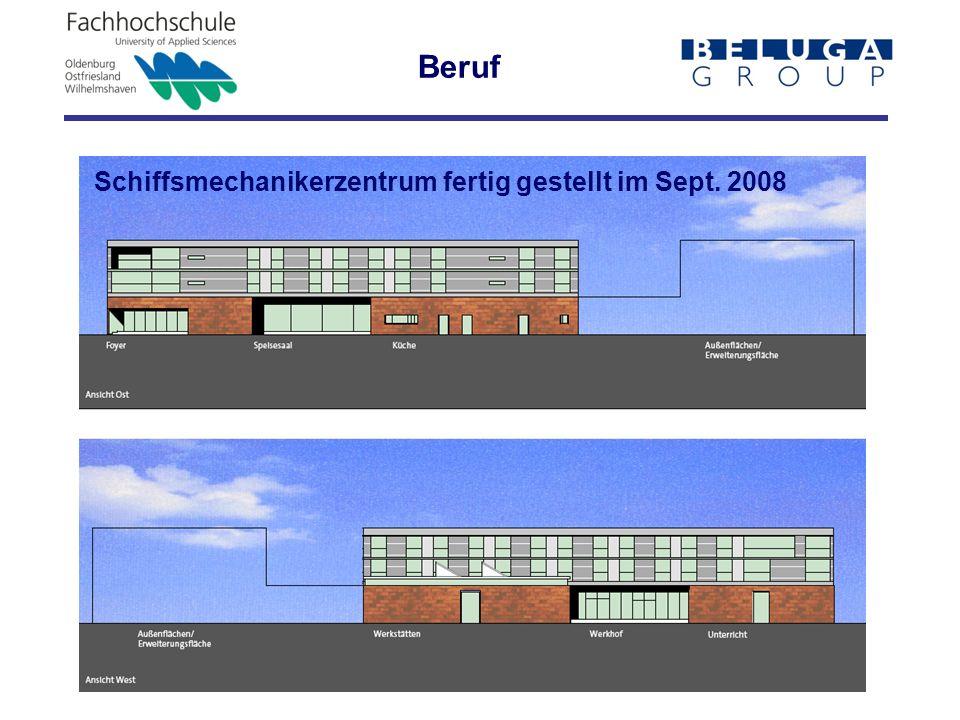 Beruf Schiffsmechanikerzentrum fertig gestellt im Sept. 2008