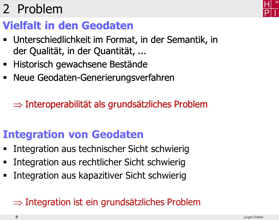 2 Problem Vielfalt in den Geodaten Integration von Geodaten