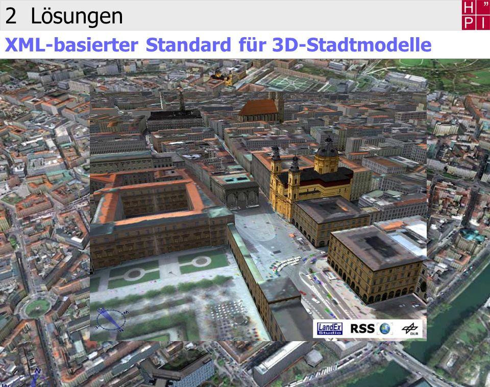 2 Lösungen LandXplorer XML-basierter Standard für 3D-Stadtmodelle