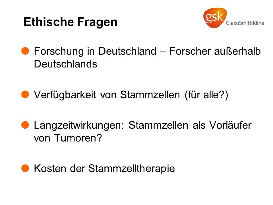 Ethische Fragen Forschung in Deutschland – Forscher außerhalb Deutschlands. Verfügbarkeit von Stammzellen (für alle )