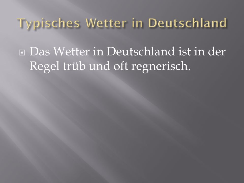 Typisches Wetter in Deutschland