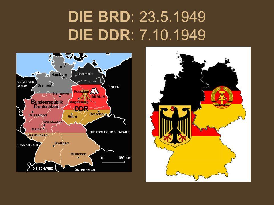 DIE BRD: 23.5.1949 DIE DDR: 7.10.1949