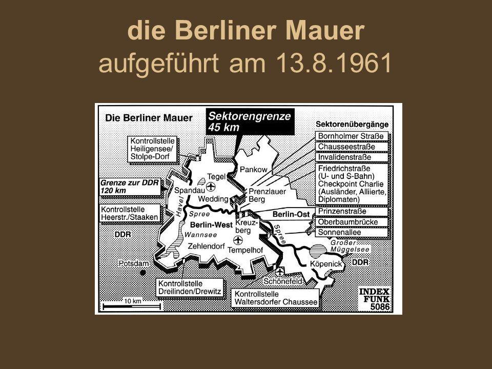 die Berliner Mauer aufgeführt am 13.8.1961
