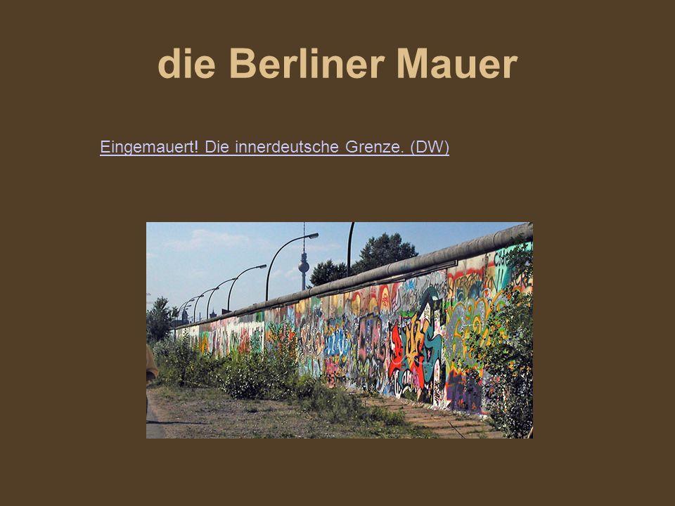 die Berliner Mauer Eingemauert! Die innerdeutsche Grenze. (DW)
