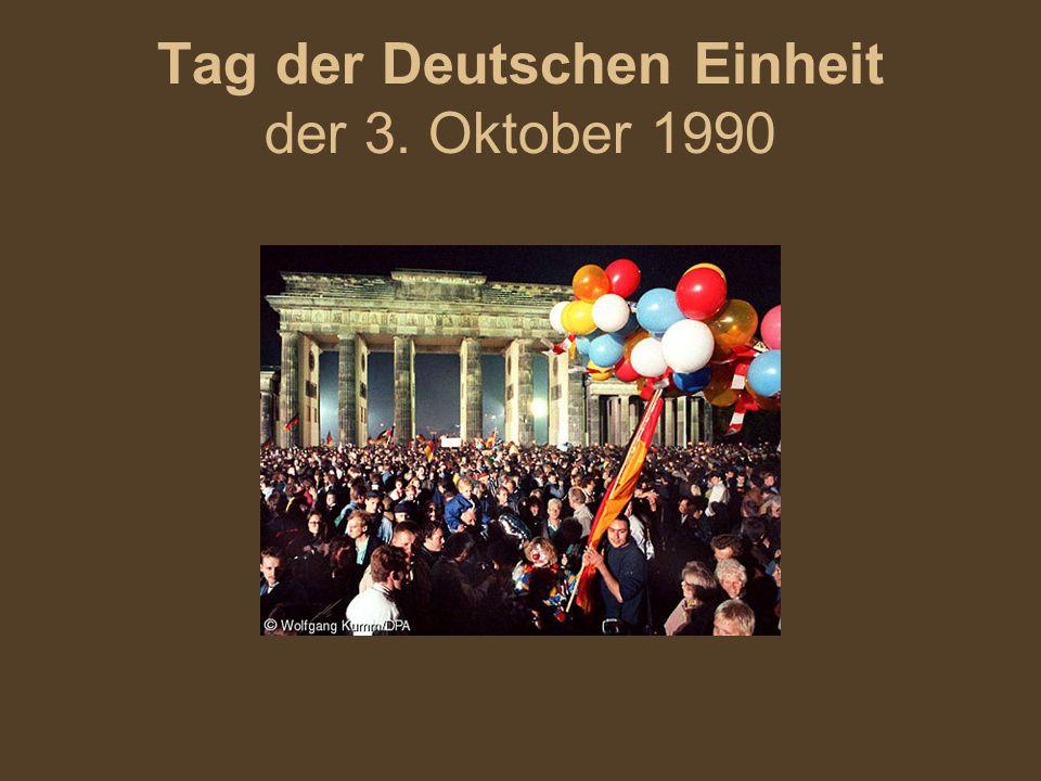 Tag der Deutschen Einheit der 3. Oktober 1990