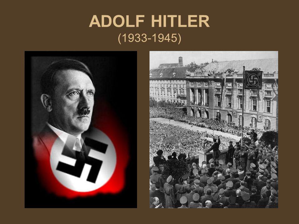 ADOLF HITLER (1933-1945)
