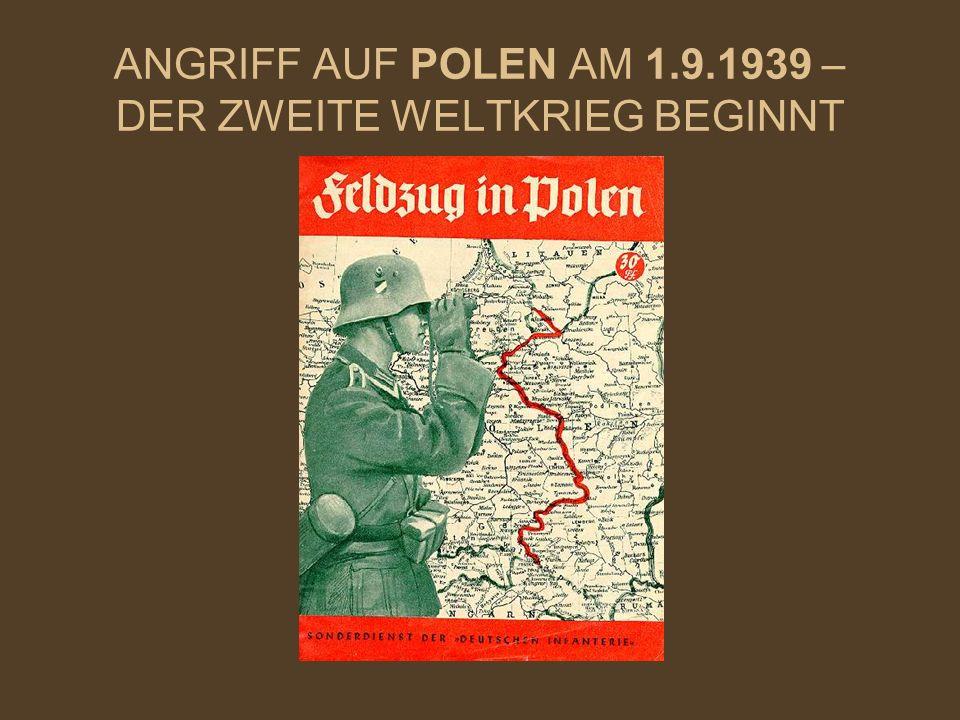 ANGRIFF AUF POLEN AM 1.9.1939 – DER ZWEITE WELTKRIEG BEGINNT