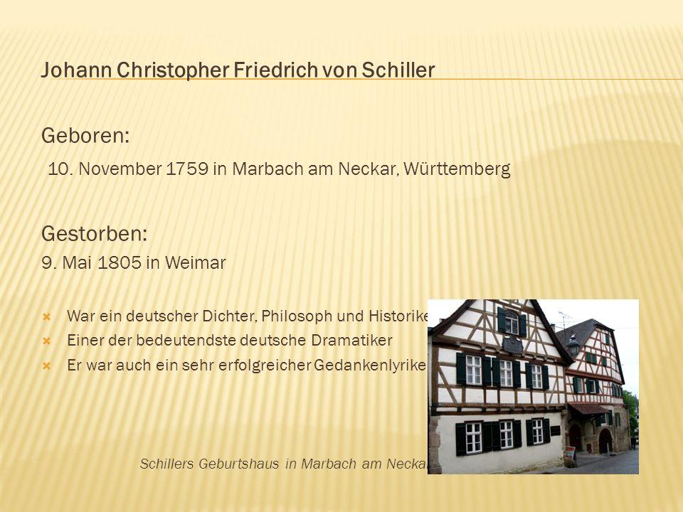 Johann Christopher Friedrich von Schiller Geboren: