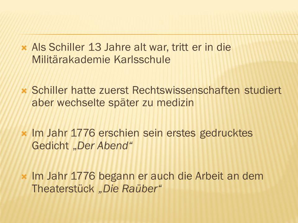 Als Schiller 13 Jahre alt war, tritt er in die Militärakademie Karlsschule