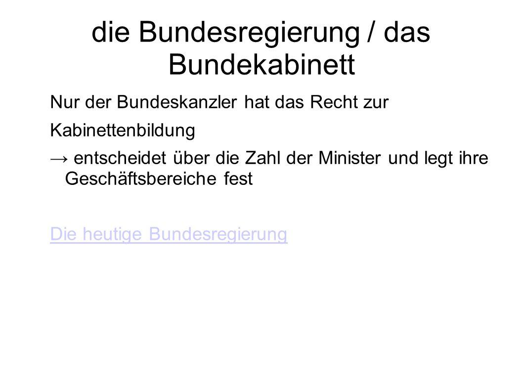 die Bundesregierung / das Bundekabinett