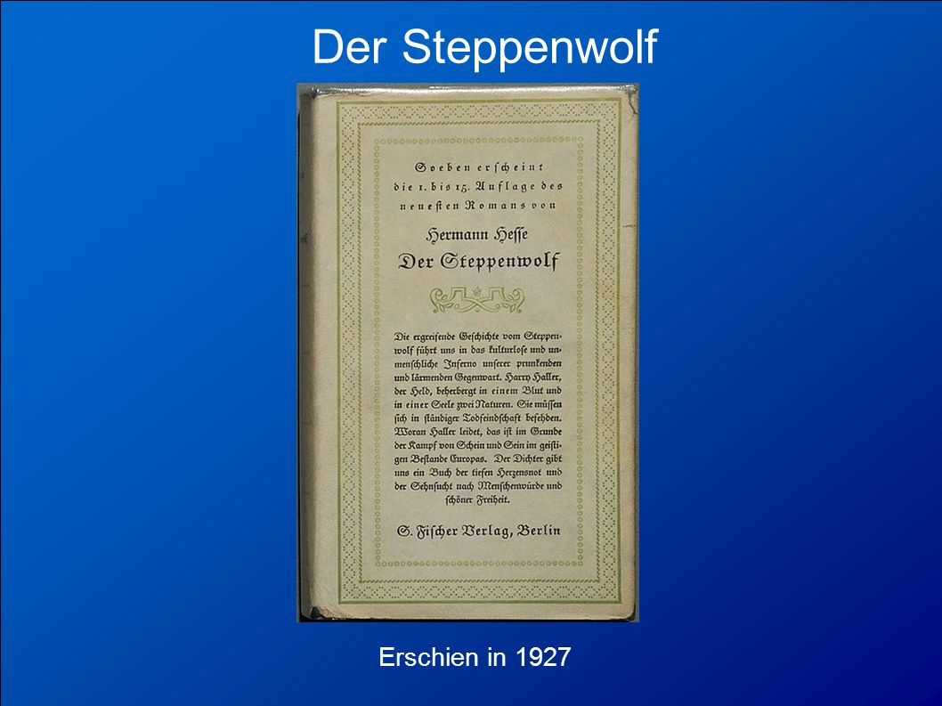 Der Steppenwolf Erschien in 1927