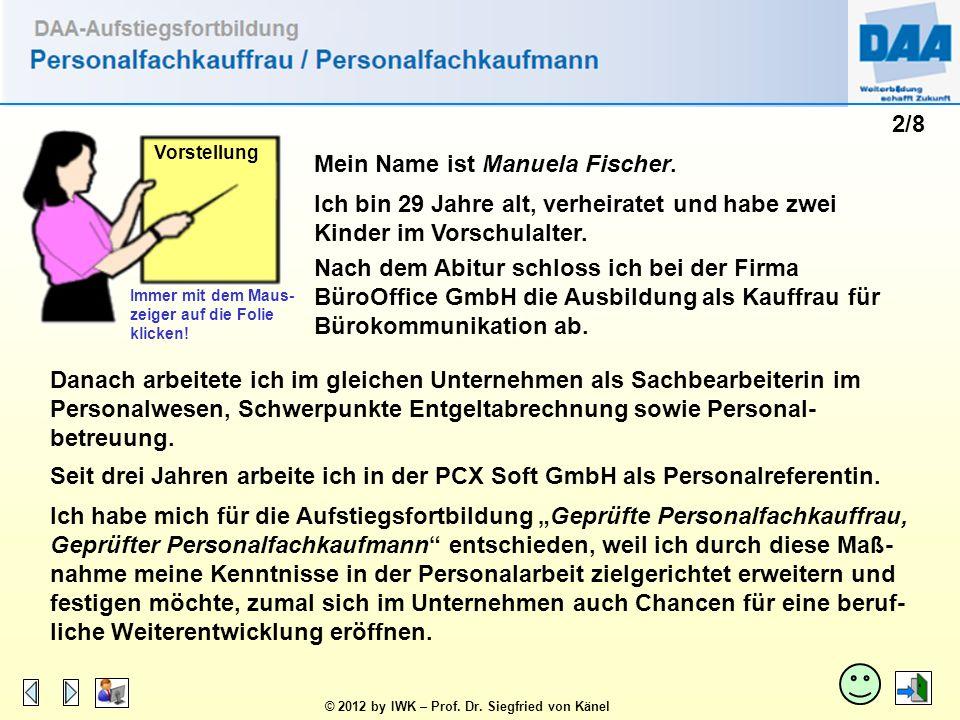 Mein Name ist Manuela Fischer.