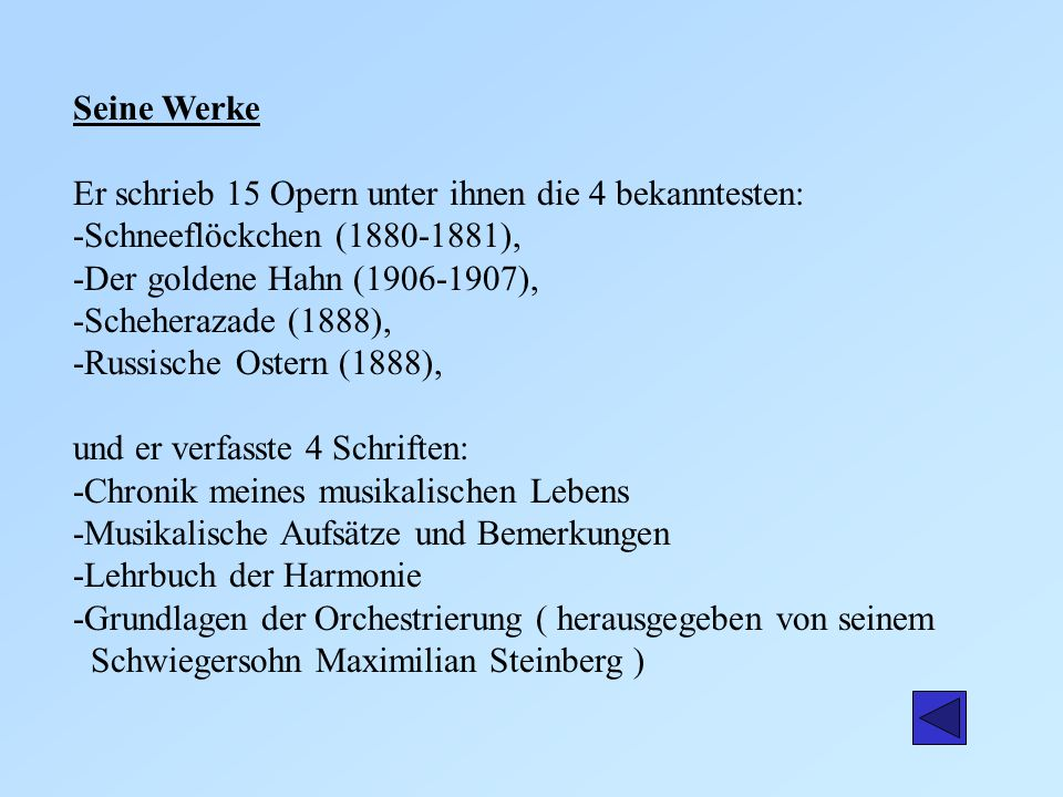Seine Werke Er schrieb 15 Opern unter ihnen die 4 bekanntesten: -Schneeflöckchen (1880-1881), -Der goldene Hahn (1906-1907),