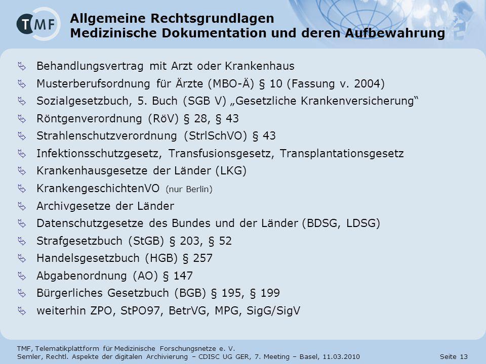 31.03.2017 Allgemeine Rechtsgrundlagen Medizinische Dokumentation und deren Aufbewahrung. Behandlungsvertrag mit Arzt oder Krankenhaus.
